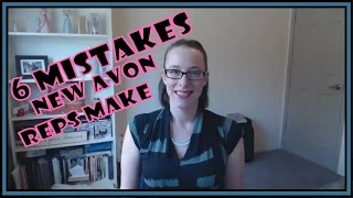 6 Mistakes New Reps Make in Avon