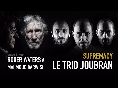 SUPREMACY [feat. Roger Waters & Mahmoud Darwish] - Le Trio Joubran Mp3