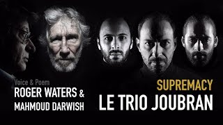 SUPREMACY - Trio Joubran & Roger Waters