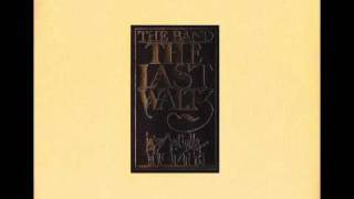 The Band - The Last Waltz (full album)
