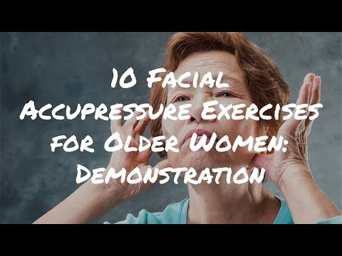 10 Facial Acupressure Exercises for Older Women (Stress Relief, Beauty and Headaches)