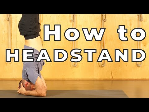 How to Headstand: Hard Yoga Poses Made Easy