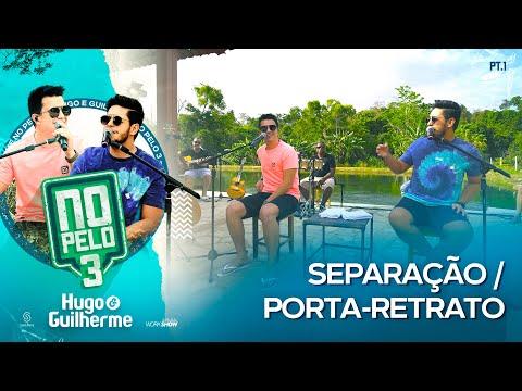 Hugo e Guilherme - Pot-Pourri Separação / Porta-Retrato I No Pelo 3