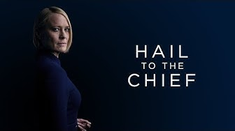 Hail to the Chief | House of Cards Tribute