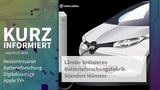 Hessentrojaner, Batterieforschung, Digitalcourage, Apple TV+ | Kurz informiert vom 2.7.2019