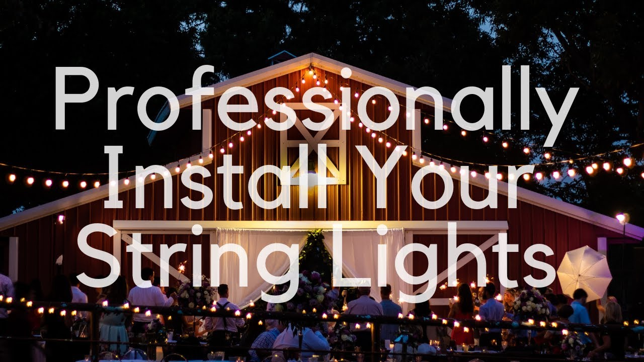 The Best Way To Install String Lights