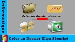 comment créer un dossier ultra sécurisé (coffre fort)