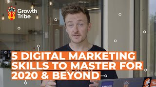 5 Digital Marketing Skills to Master for 2020 & Beyond