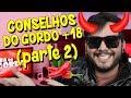 CONSELHO DO GORDO #19 - PARA MAIORES DE 18 ANOS 🔥