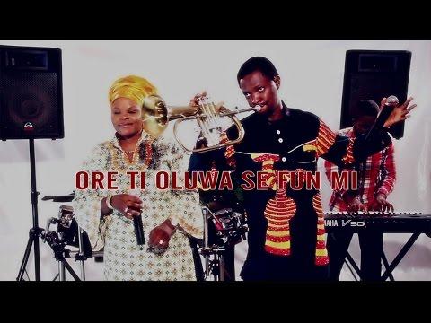 ORE TI OLUWA SEKOMI  Lola Oluyemi ft. Goke Bajowa