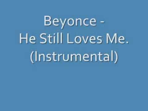 Beyonce He Still Loves Me (Instrumental)