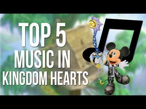 Kingdom Hearts Top 5 Music/Songs
