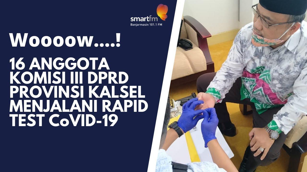16 anggota Komisi III DPRD Provinsi Kalsel menjalani rapid test CoVID-19