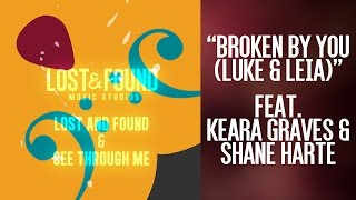 broken by you luke leia songs from lost found music studios