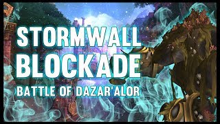 Stormwall Blockade - Battle of Dazar'alor - 8.1 PTR - FATBOSS