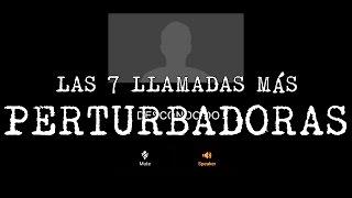 LAS 7 LLAMADAS TELEFÓNICAS MÁS ATERRADORAS