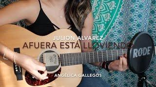 Afuera Está Lloviendo - Julion Alvarez - Angélica Gallegos (Cover)