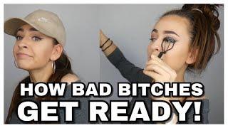 HOW GIRLS REALLY GET READY - BAD BITCH EDITION! | Einfach Marci