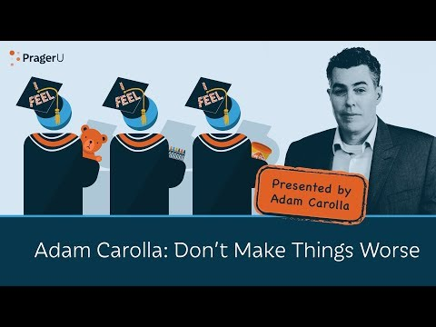 Adam Carolla: Don't Make Things Worse