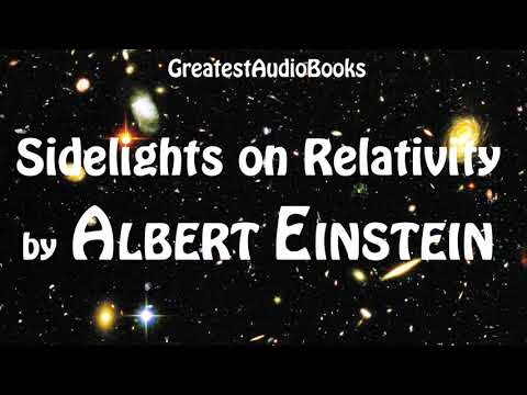 SIDELIGHTS ON RELATIVITY by ALBERT EINSTEIN - FULL AudioBook | GreatestAudioBooks