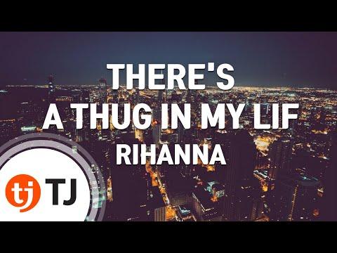 [TJ노래방] THERE'S A THUG IN MY LIF - RIHANNA / TJ Karaoke