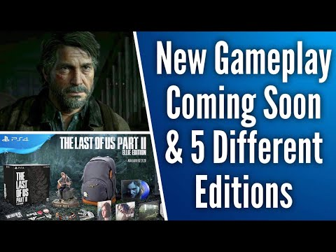 New Last of Us 2 Gameplay Coming Soon and Naughty Dog Reveals Collectors and Ellie Edition