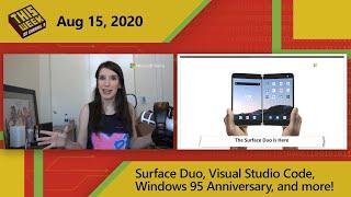 TWC9: Surface Duo, Visual Studio Code,Windows 95 Anniversary, and more!