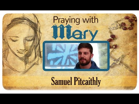 Praying with Mary: Samuel Pitcaithly