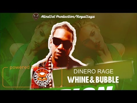 Dinero Rage - Whine & Bubble (Raw) [Fusion Riddim] August 2017
