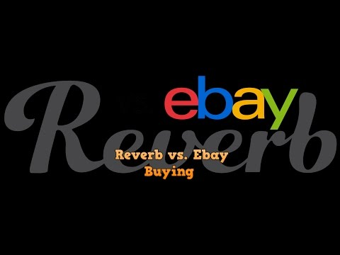 Reverb vs. Ebay which is better to Buy your Musical Equipment on.