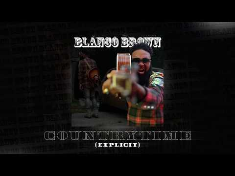 Blanco Brown – CountryTime [EXPLICIT] (Official Audio)