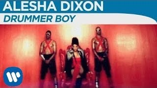 Alesha Dixon - Drummer Boy [OFFICIAL MUSIC VIDEO]