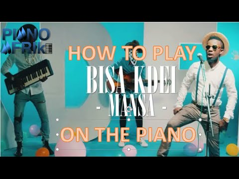 How to play mansa by bisa kdei on the piano. BIsa Kdei - Mansa (Piano Tutorial)