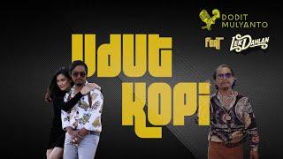 Dodit Mulyanto Ft. Lek Dahlan - Udut Kopi (Official Lyric Video)
