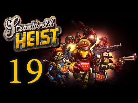 SteamWorld Heist - Прохождение игры на русском [#19] | PC