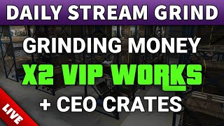 GTA Online GRINDING Double Money VIP WORKS + CEO Crates   How to Make Money Fast SOLO