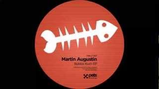 PETS007 (BUBBA KUSH EP): Martin Augustin - Bubba (Original Mix)