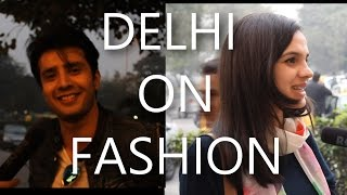 Delhi On Fashion ft. Sejal Kumar | Street Interview by The Teen Trolls