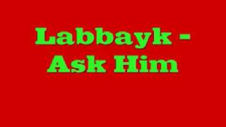 Labbayk - Ask Him