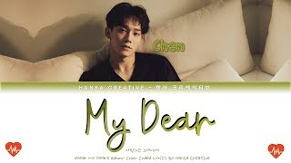 Chen (of EXO) - 'My Dear' Lyrics Color Coded (Han/Rom/Eng)