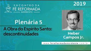 Rev. Héber Campos Jr. | Plenária 5 - I Encontro da Fé Reformada Nordeste | 25/10/2019