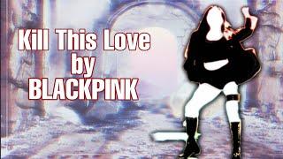 Gambar cover Just Dance Kpop KILL THIS LOVE-BLACKPINK 