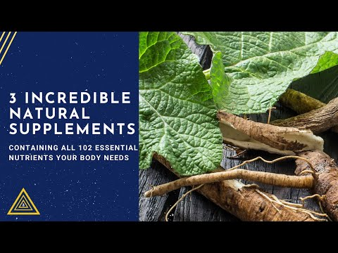 3 Incredible Natural Supplements  - Containing All 102 Essential Nutrients Your Body Needs
