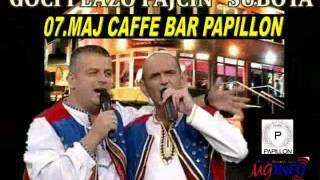 Download CAFFE BAR PAPILLON  GOCI I LAZO PAJČIN- SUBOTA 07. MAJ  REKLAMA DJ DABA MP3 song and Music Video