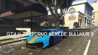 GTA 5 - ZENTORNO NEREDE BULUNUR ?