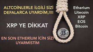 ETHERIUM ICIN SIZI 1 HAFTADIR UYARIYORUM!!!XRP YE DIKKAT!!BTC,XRP,LITECOIN,EOS,FİNANS FOREX  BORSA