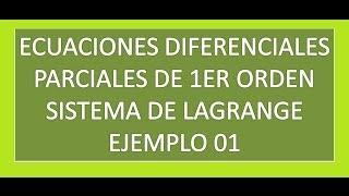Ecuaciones diferenciales parciales mediante el sistema de lagrange - Ej 01