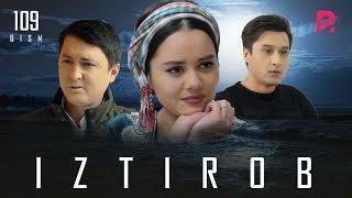 Iztirob (o'zbek serial) | Изтироб (узбек сериал) 109-qism