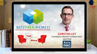 BizzTalk World Talk Show with Carsten Ley, Founder & Project Consultant at Asia PMO