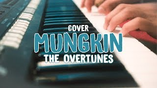 MUNGKIN -The Overtunes song- (cover by miqdad prakoso)